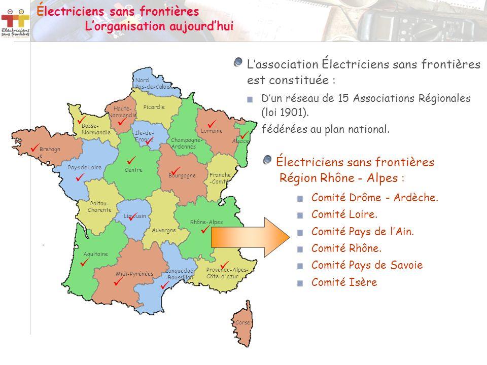 Lassociation Électriciens sans frontières est constituée : Dun réseau de 15 Associations Régionales (loi 1901). fédérées au plan national. Électricien