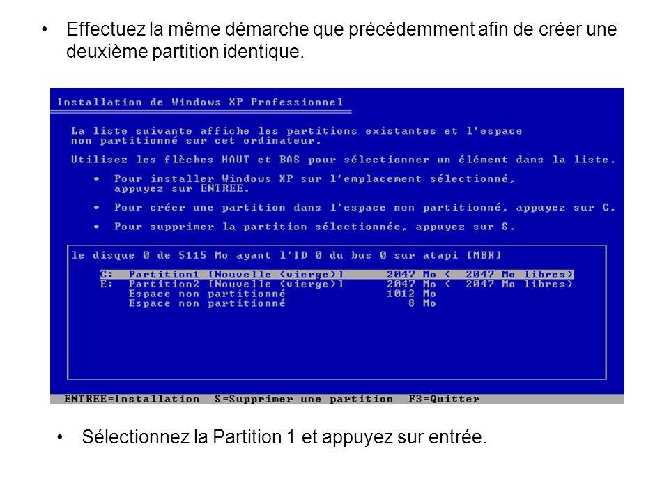 Effectuez la même démarche que précédemment afin de créer une deuxième partition identique.