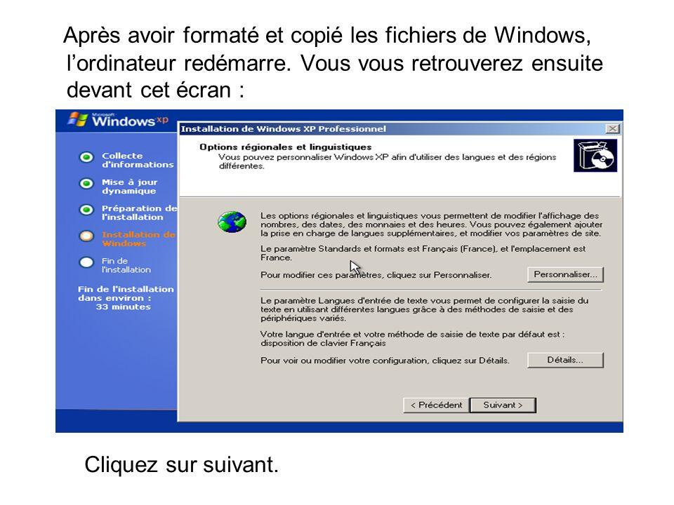 Après avoir formaté et copié les fichiers de Windows, lordinateur redémarre.