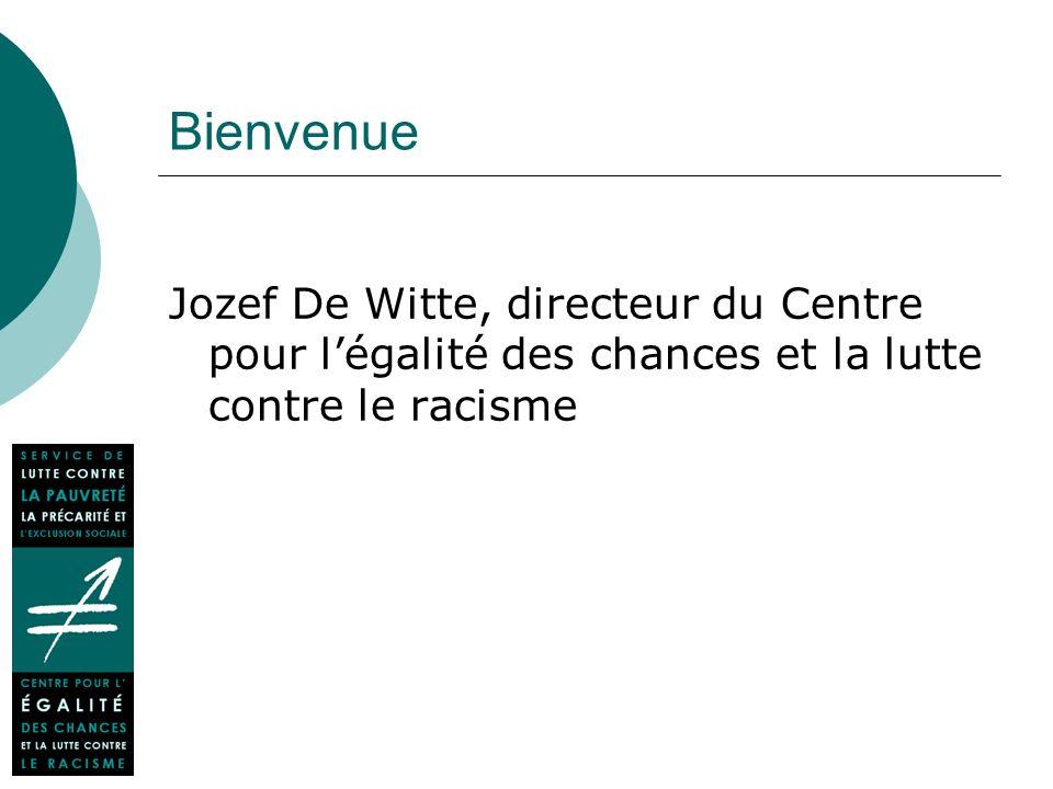 Bienvenue Jozef De Witte, directeur du Centre pour légalité des chances et la lutte contre le racisme