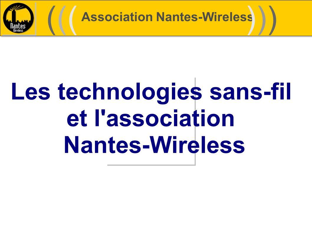 Association Nantes-Wireless (((((()))))) Les technologies sans-fil et l'association Nantes-Wireless
