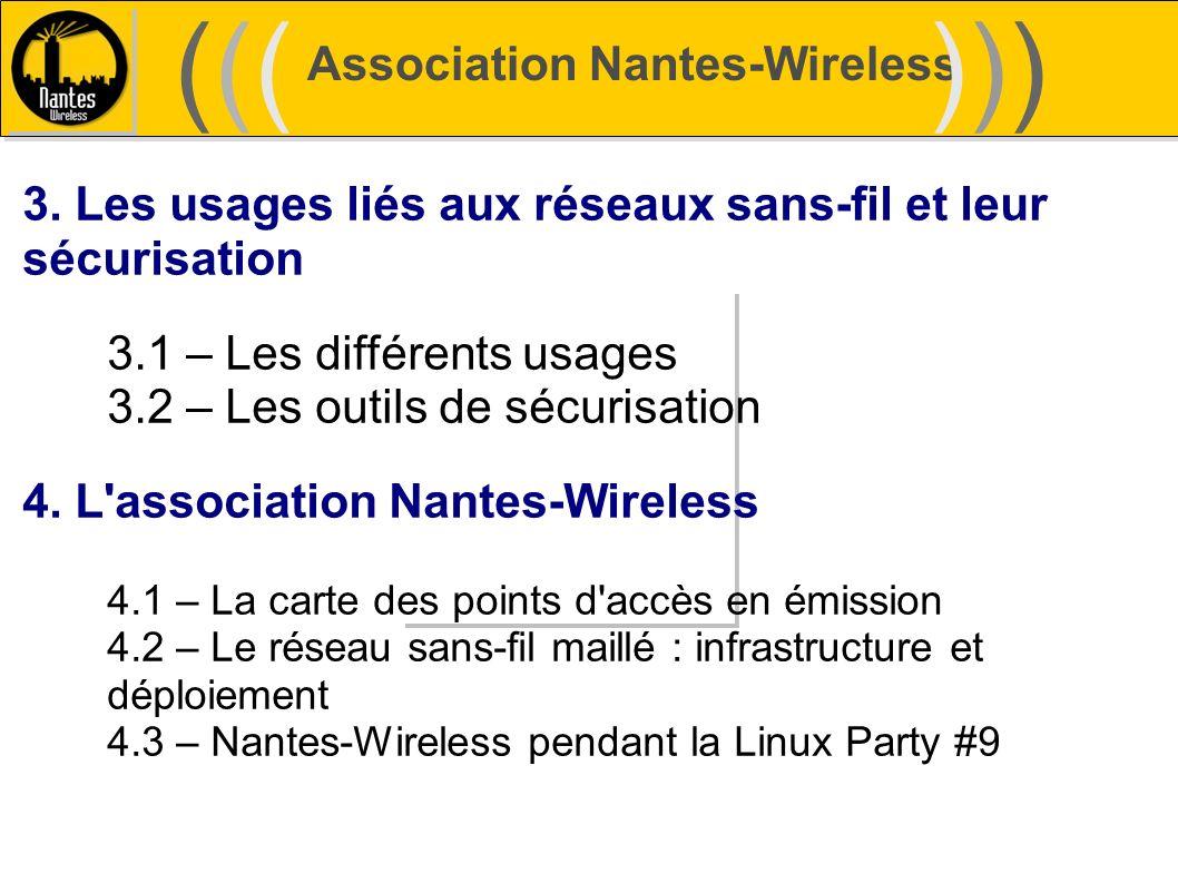 Association Nantes-Wireless (((((()))))) 3. Les usages liés aux réseaux sans-fil et leur sécurisation 3.1 – Les différents usages 3.2 – Les outils de