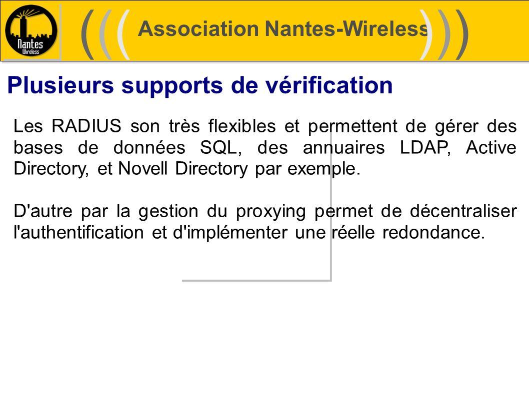Association Nantes-Wireless (((((()))))) Plusieurs supports de vérification Les RADIUS son très flexibles et permettent de gérer des bases de données