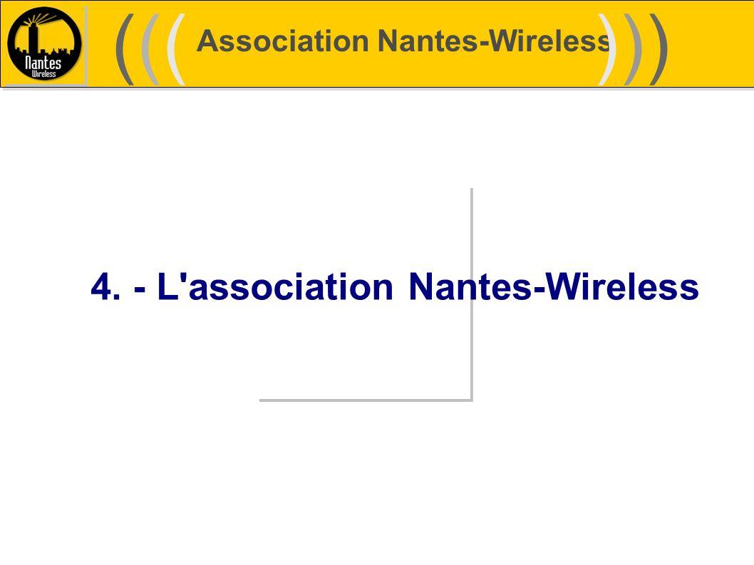 Association Nantes-Wireless (((((()))))) 4. - L'association Nantes-Wireless