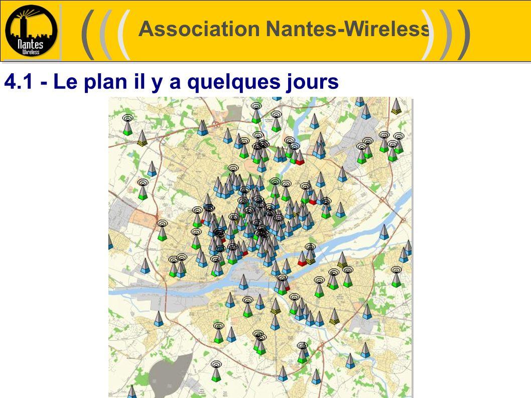 Association Nantes-Wireless (((((()))))) 4.1 - Le plan il y a quelques jours