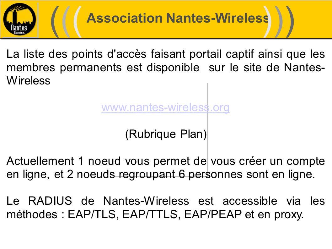 Association Nantes-Wireless (((((()))))) La liste des points d'accès faisant portail captif ainsi que les membres permanents est disponible sur le sit