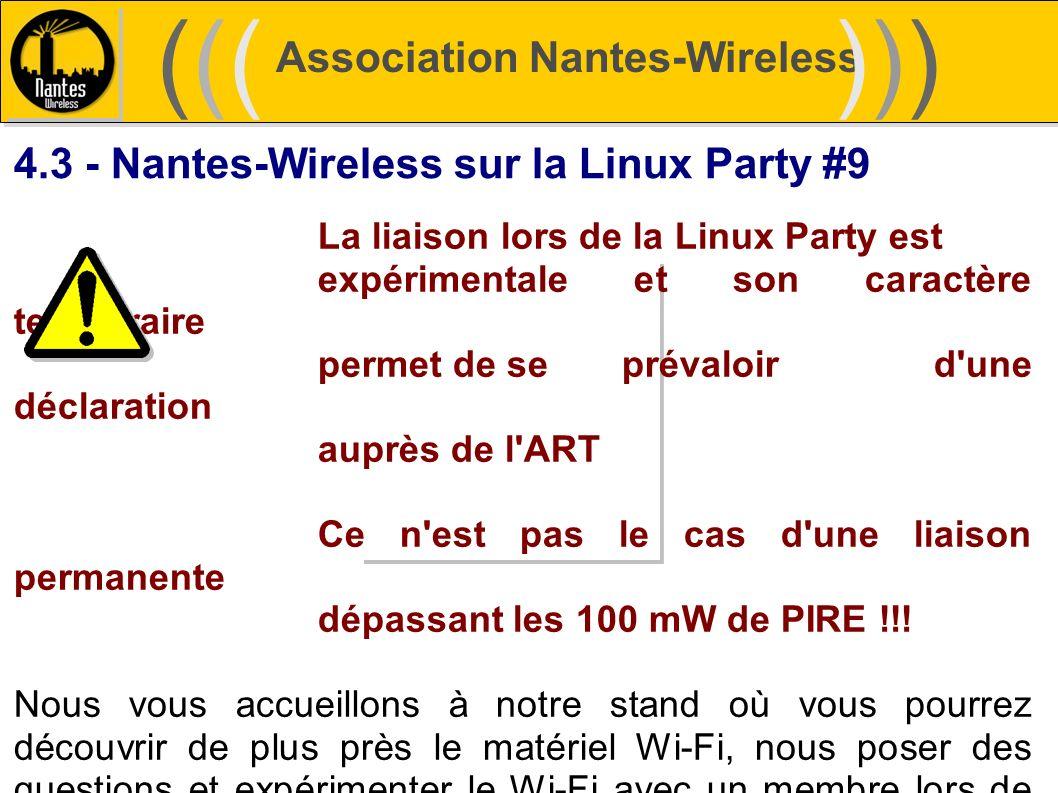 Association Nantes-Wireless (((((()))))) 4.3 - Nantes-Wireless sur la Linux Party #9 La liaison lors de la Linux Party est expérimentale et son caract