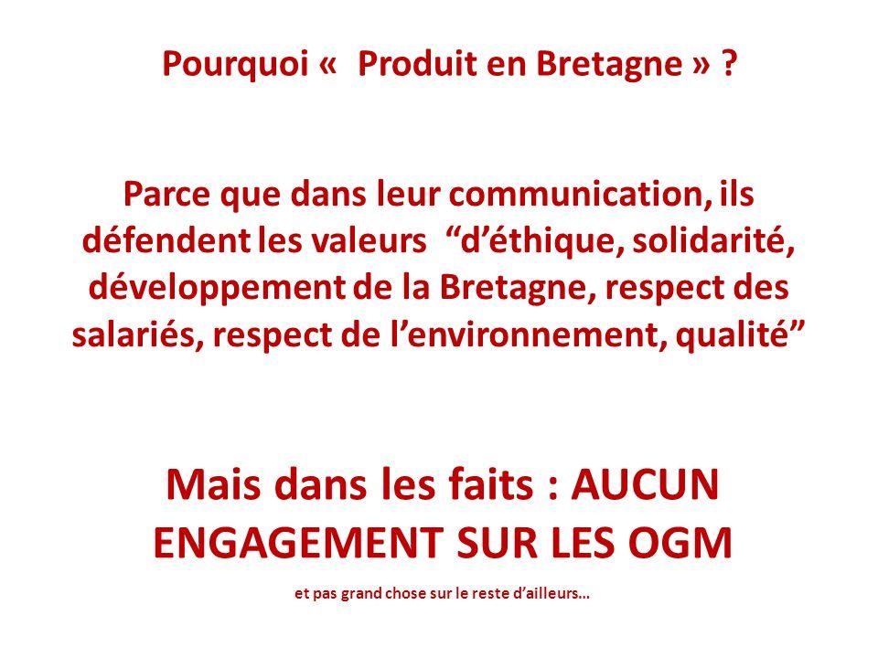 Pourquoi « Produit en Bretagne » ? Parce que dans leur communication, ils défendent les valeurs déthique, solidarité, développement de la Bretagne, re