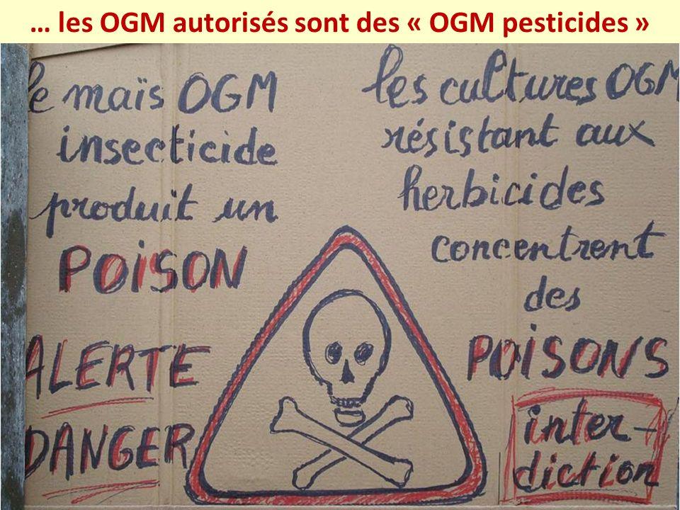 … les OGM autorisés sont des « OGM pesticides »