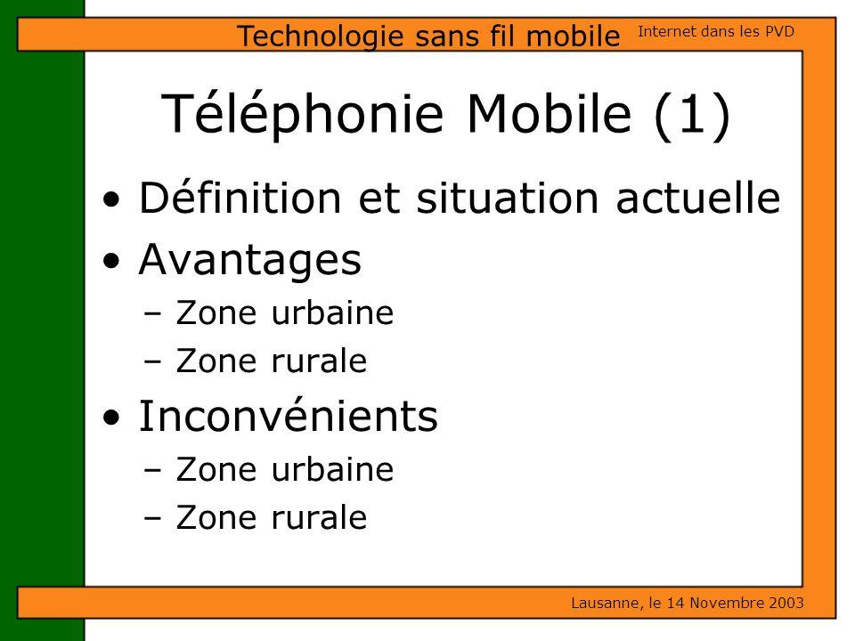 Téléphonie Mobile (1) Définition et situation actuelle Avantages – Zone urbaine – Zone rurale Inconvénients – Zone urbaine – Zone rurale Lausanne, le