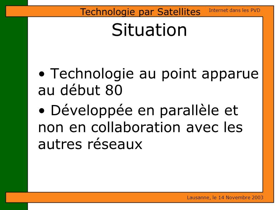 Situation Technologie au point apparue au début 80 Développée en parallèle et non en collaboration avec les autres réseaux Lausanne, le 14 Novembre 20