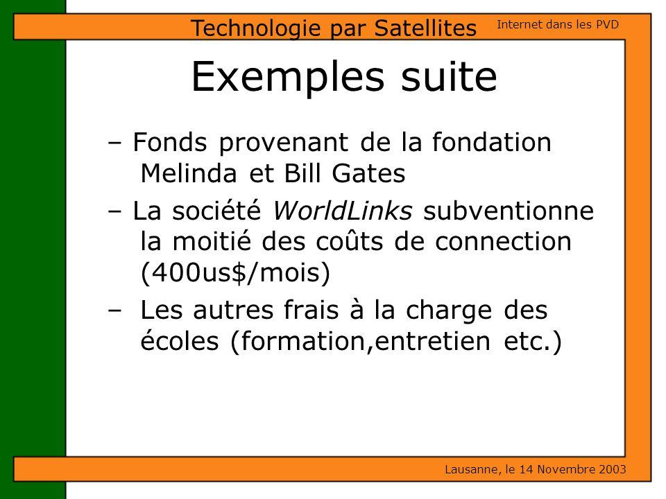 Exemples suite – Fonds provenant de la fondation Melinda et Bill Gates – La société WorldLinks subventionne la moitié des coûts de connection (400us$/