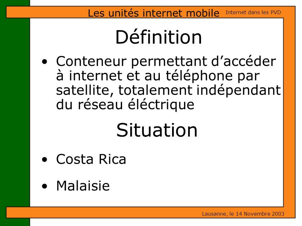 Définition Conteneur permettant daccéder à internet et au téléphone par satellite, totalement indépendant du réseau éléctrique Les unités internet mob