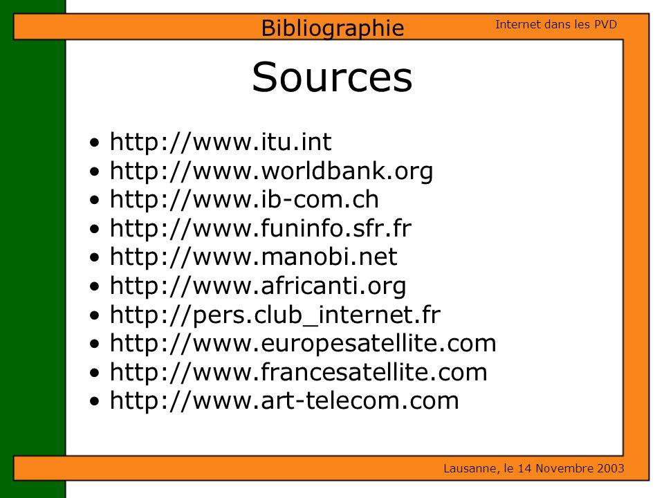 Sources http://www.itu.int http://www.worldbank.org http://www.ib-com.ch http://www.funinfo.sfr.fr http://www.manobi.net http://www.africanti.org http