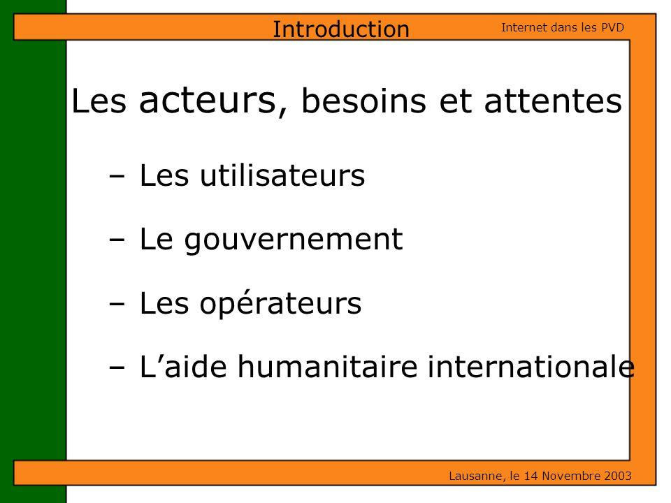 Les acteurs, besoins et attentes – Les utilisateurs – Le gouvernement – Les opérateurs – Laide humanitaire internationale Introduction Lausanne, le 14