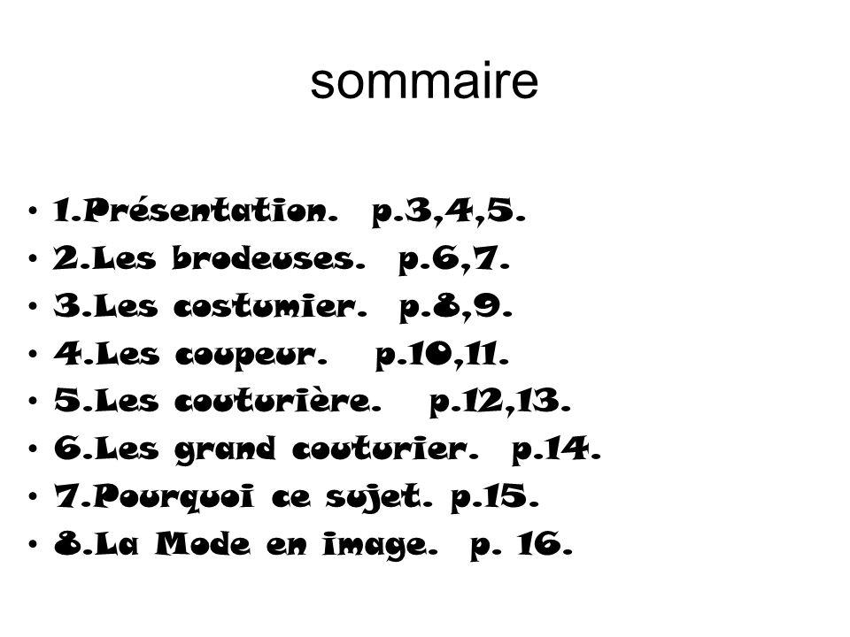 sommaire 1.Présentation.p.3,4,5. 2.Les brodeuses.