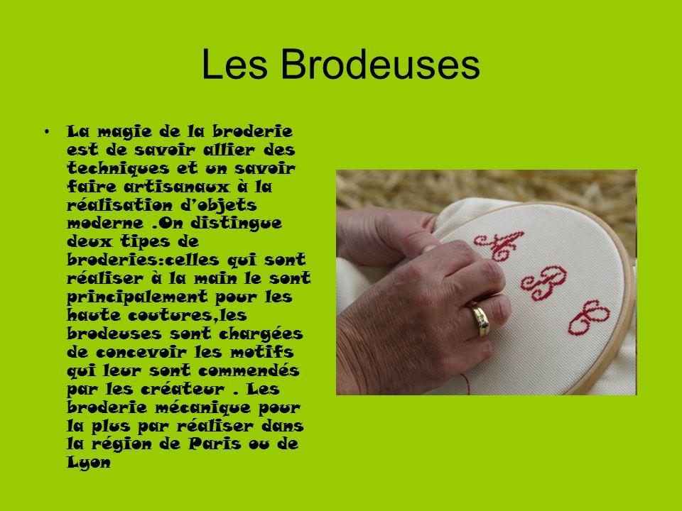 Les Brodeuses La magie de la broderie est de savoir allier des techniques et un savoir faire artisanaux à la réalisation dobjets moderne.On distingue