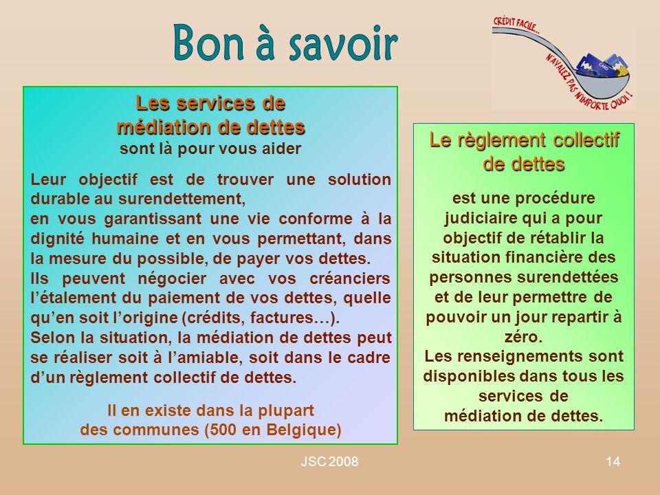JSC 200814 Les services de médiation de dettes sont là pour vous aider Leur objectif est de trouver une solution durable au surendettement, en vous ga