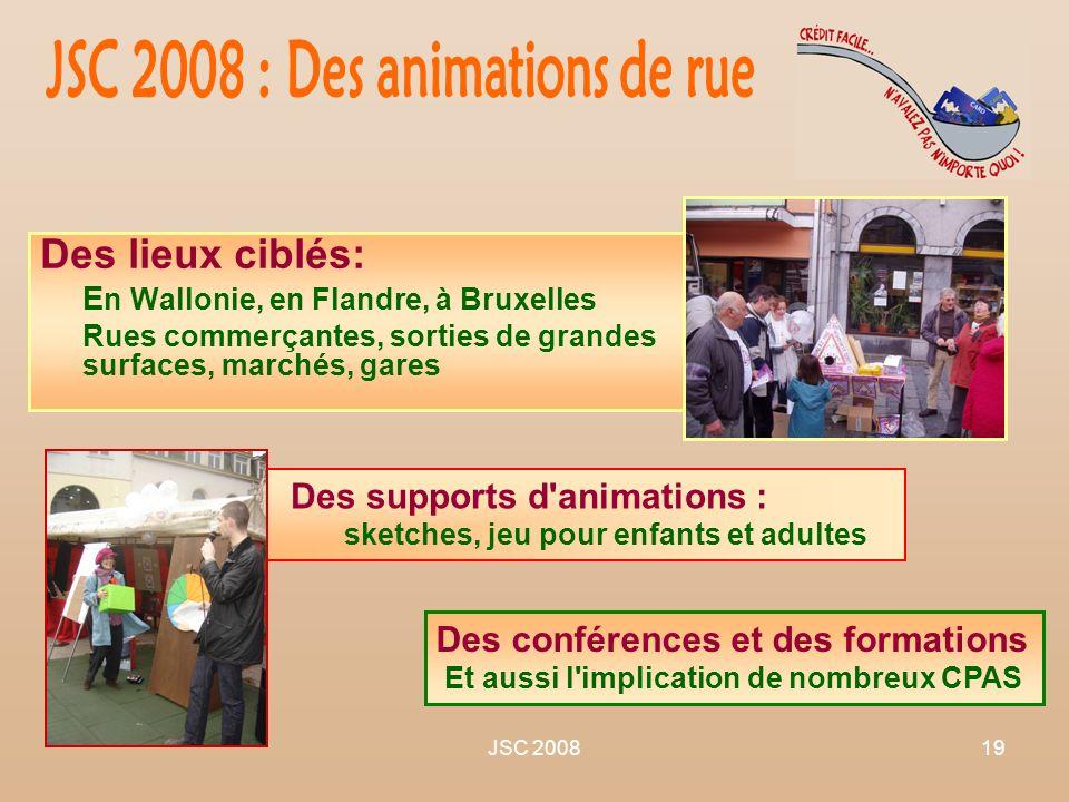 JSC 200819 Des supports d'animations : sketches, jeu pour enfants et adultes Des lieux ciblés: E n Wallonie, en Flandre, à Bruxelles Rues commerçantes