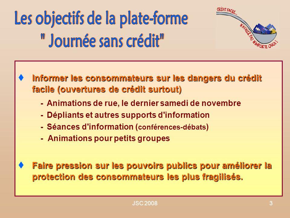 JSC 20083 Informer les consommateurs sur les dangers du crédit facile (ouvertures de crédit surtout) -Animations de rue, le dernier samedi de novembre