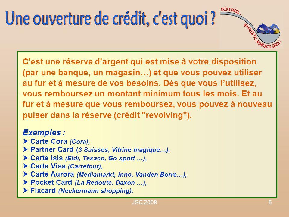 JSC 20085 C'est une réserve dargent qui est mise à votre disposition (par une banque, un magasin…) et que vous pouvez utiliser au fur et à mesure de v