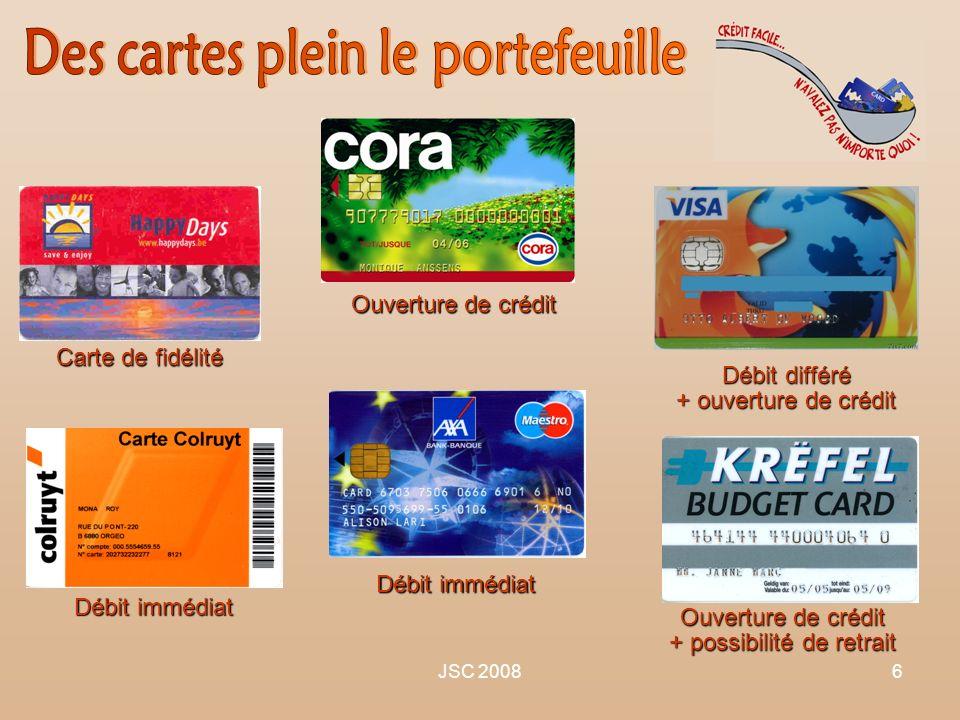 JSC 20086 Carte de fidélité Débit immédiat Ouverture de crédit + possibilité de retrait Débit immédiat Débit différé + ouverture de crédit