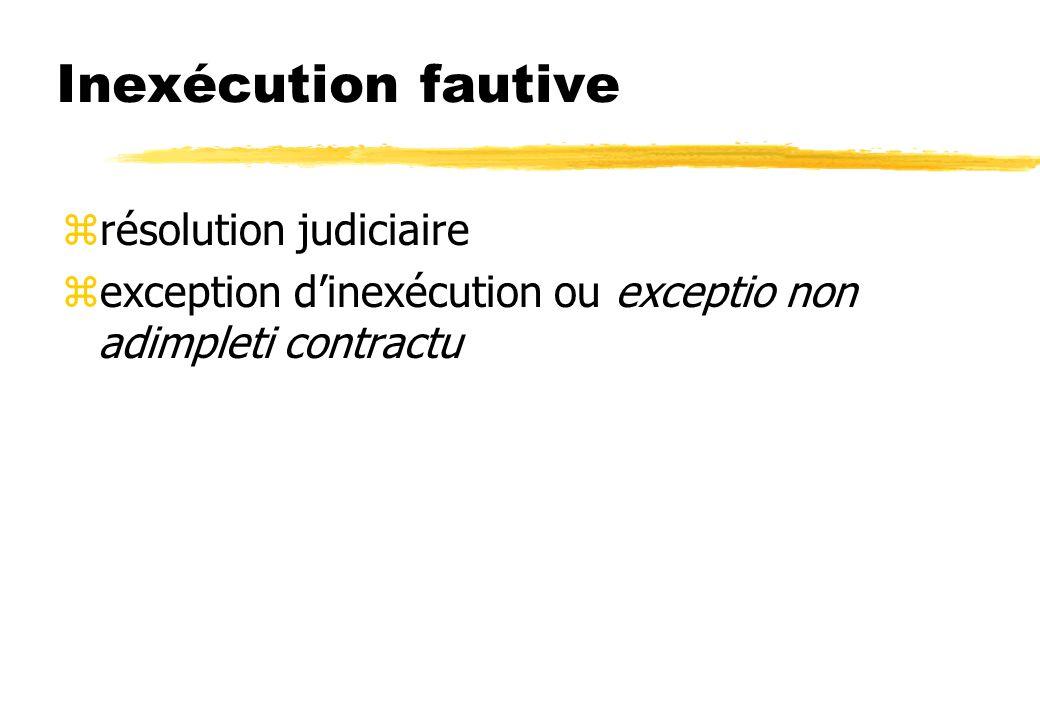Inexécution fautive zrésolution judiciaire zexception dinexécution ou exceptio non adimpleti contractu