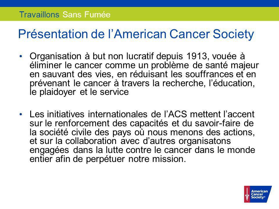 Présentation de lAmerican Cancer Society Organisation à but non lucratif depuis 1913, vouée à éliminer le cancer comme un problème de santé majeur en