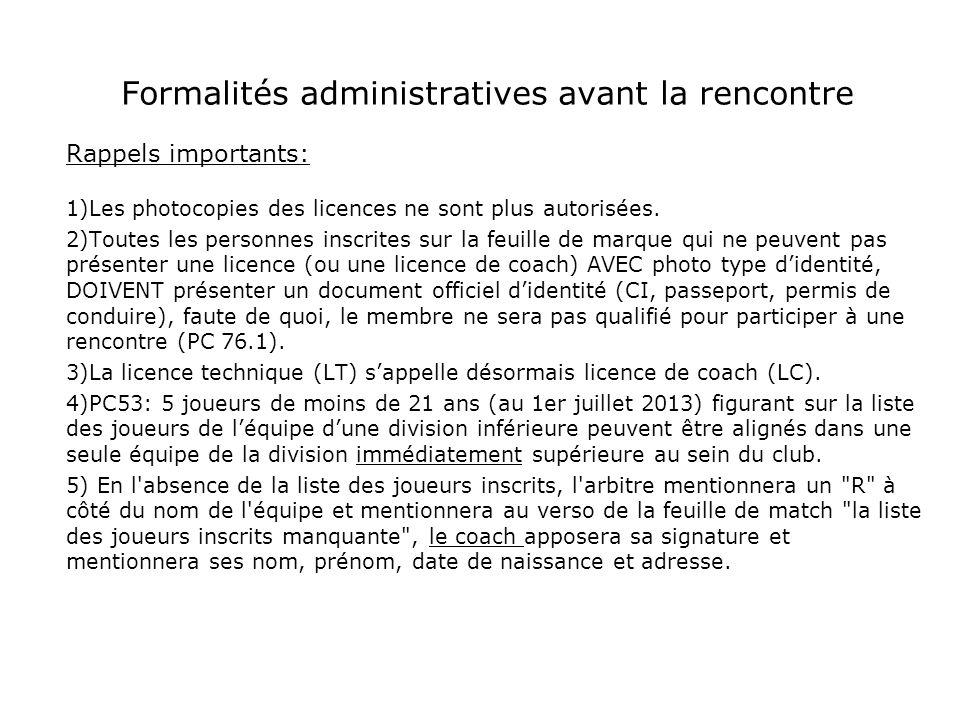 Formalités administratives avant la rencontre Rappels importants: 1)Les photocopies des licences ne sont plus autorisées. 2)Toutes les personnes inscr