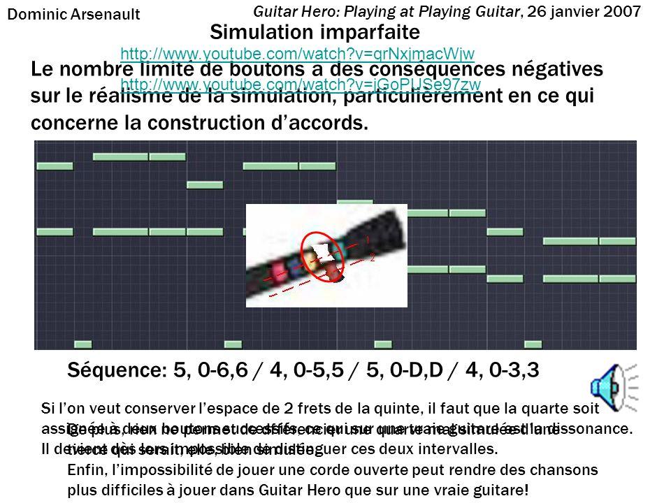 Simulation imparfaite Le nombre limité de boutons a des conséquences négatives sur le réalisme de la simulation, particulièrement en ce qui concerne l