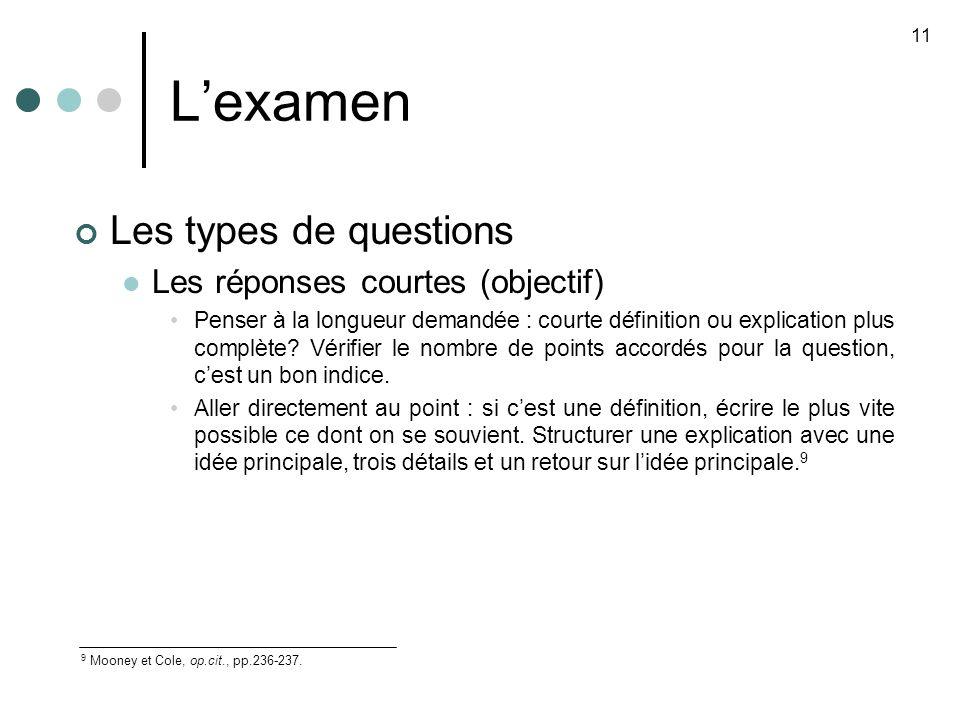 Lexamen Les types de questions Les réponses courtes (objectif) Penser à la longueur demandée : courte définition ou explication plus complète.