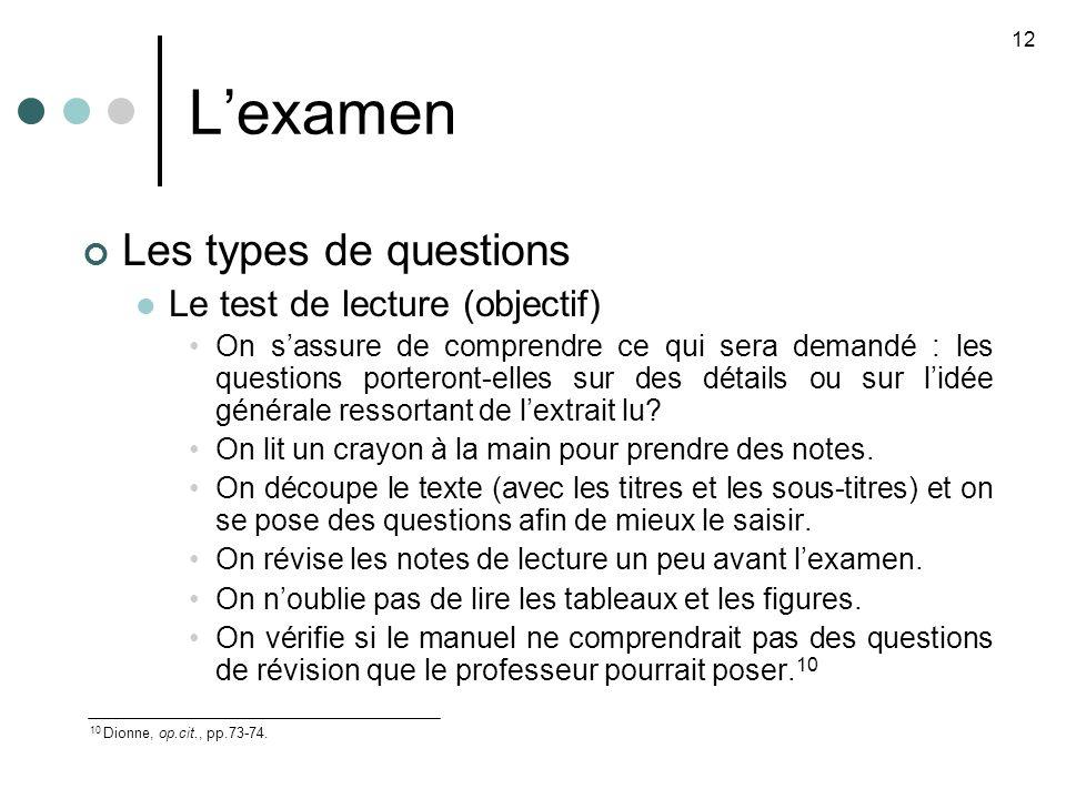 Lexamen Les types de questions Le test de lecture (objectif) On sassure de comprendre ce qui sera demandé : les questions porteront-elles sur des détails ou sur lidée générale ressortant de lextrait lu.
