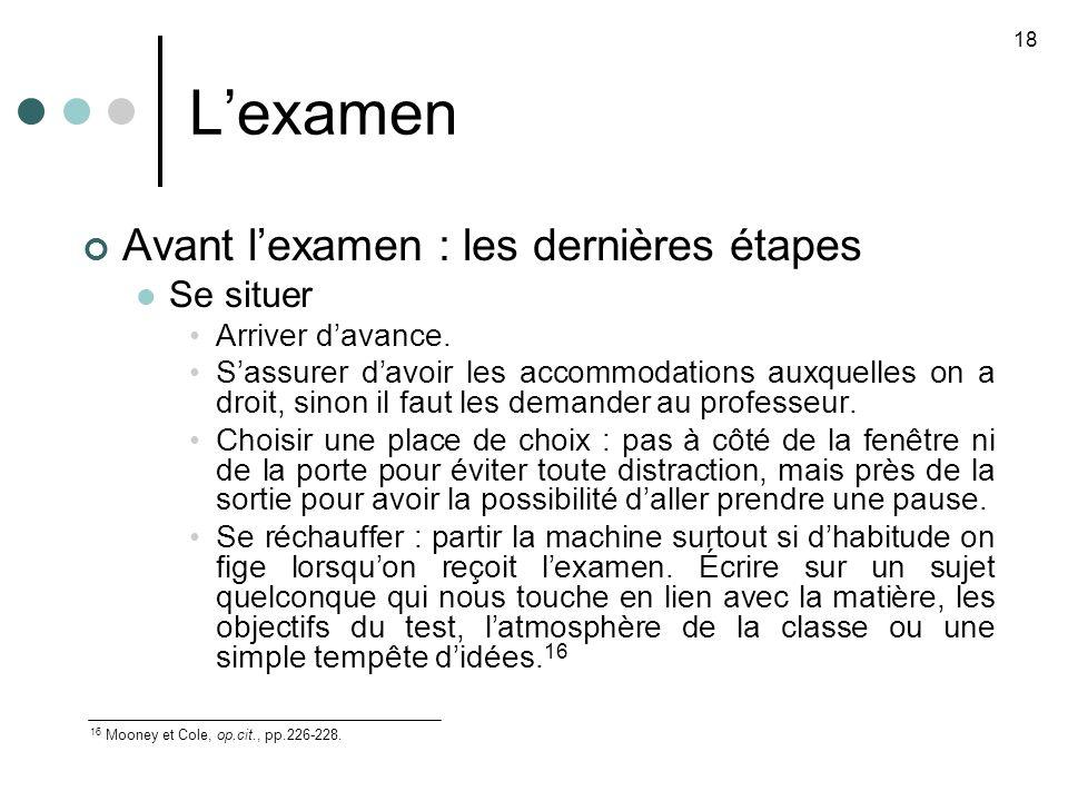 Lexamen Avant lexamen : les dernières étapes Se situer Arriver davance.
