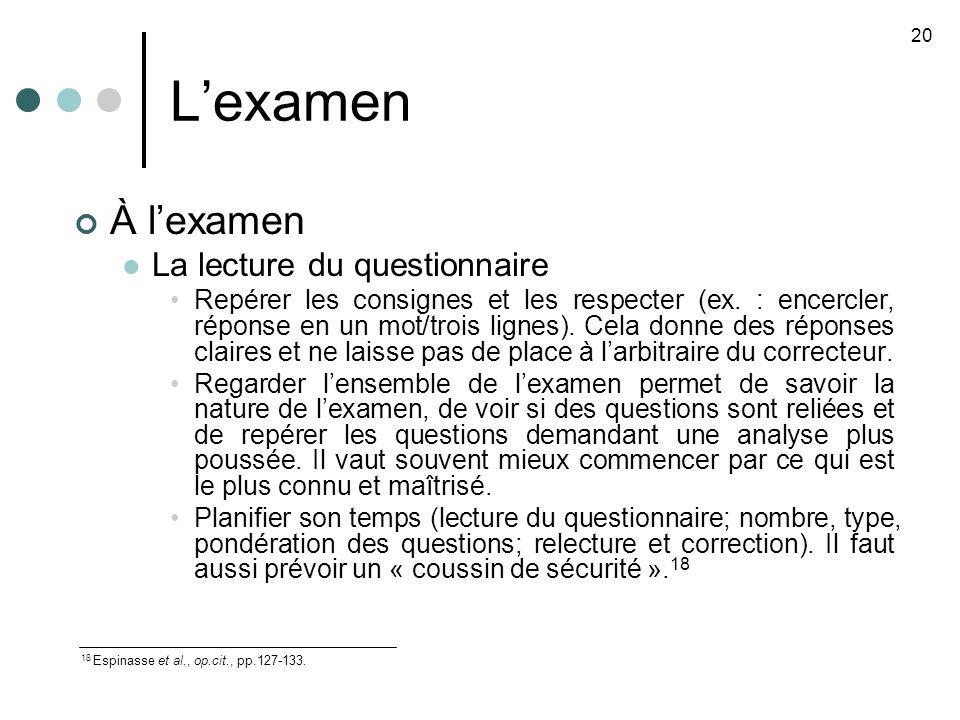 Lexamen À lexamen La lecture du questionnaire Repérer les consignes et les respecter (ex.