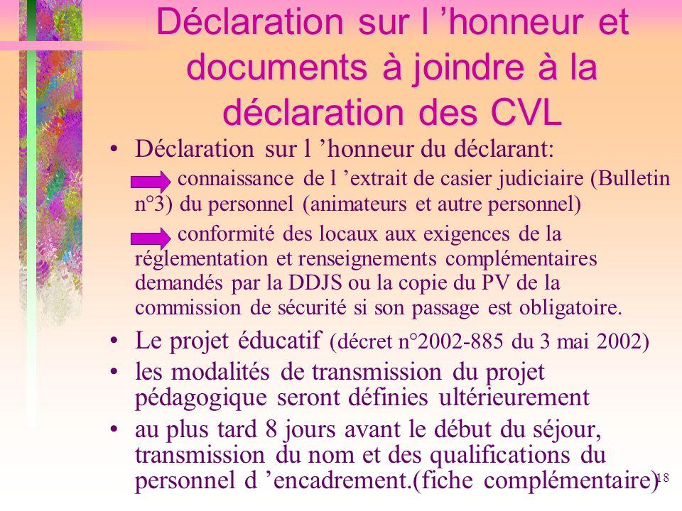 18 Déclaration sur l honneur et documents à joindre à la déclaration des CVL Déclaration sur l honneur du déclarant: connaissance de l extrait de casi