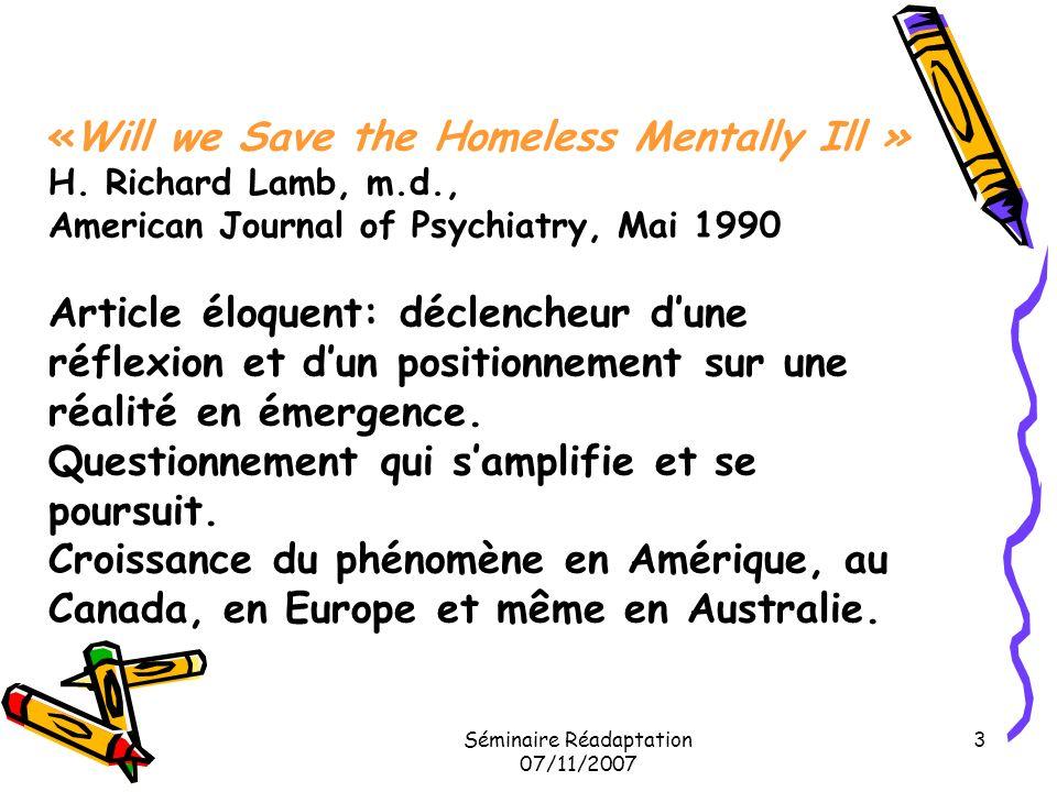 Séminaire Réadaptation 07/11/2007 4 «LE MANQUE D ACTION PLUS QUE N IMPORTE QUOI DAUTRE NOUS POUSSE À ÉCRIRE CE LIVRE (TASK-FORCE -92).