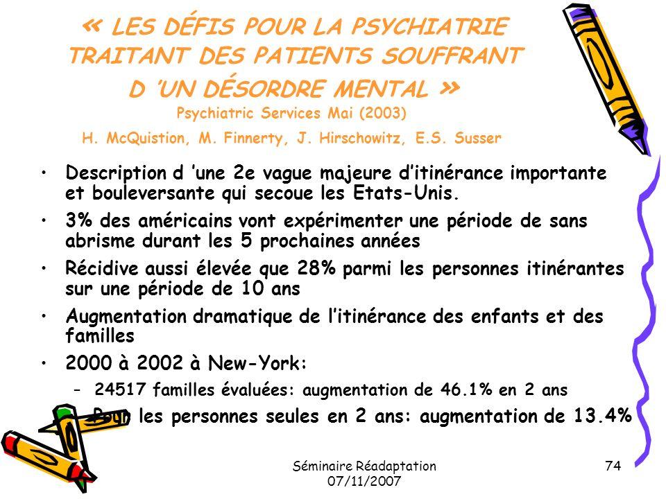 Séminaire Réadaptation 07/11/2007 74 « LES DÉFIS POUR LA PSYCHIATRIE TRAITANT DES PATIENTS SOUFFRANT D UN DÉSORDRE MENTAL » Psychiatric Services Mai (