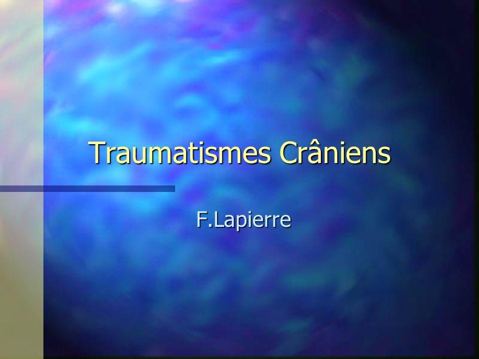 Traumatismes Crâniens F.Lapierre