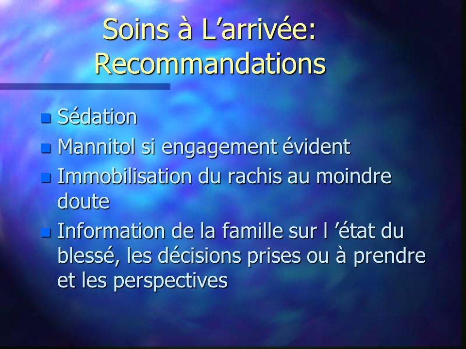 Soins à Larrivée: Recommandations n Sédation n Mannitol si engagement évident n Immobilisation du rachis au moindre doute n Information de la famille