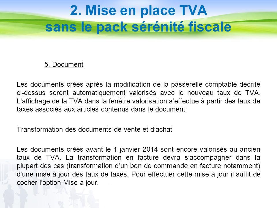 5. Document Les documents créés après la modification de la passerelle comptable décrite ci-dessus seront automatiquement valorisés avec le nouveau ta