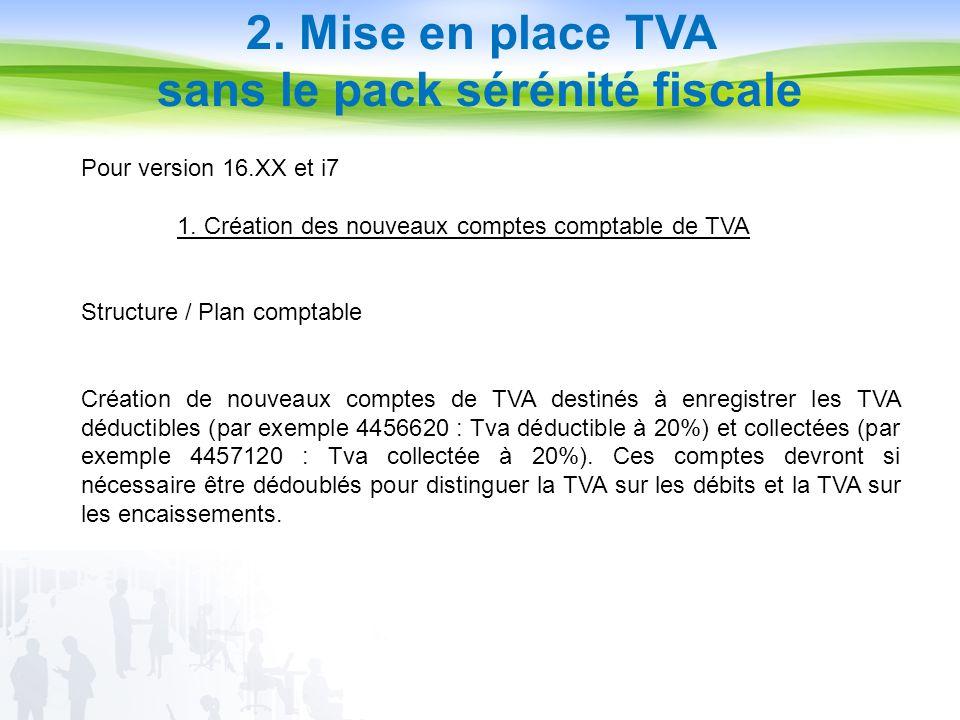 2. Mise en place TVA sans le pack sérénité fiscale