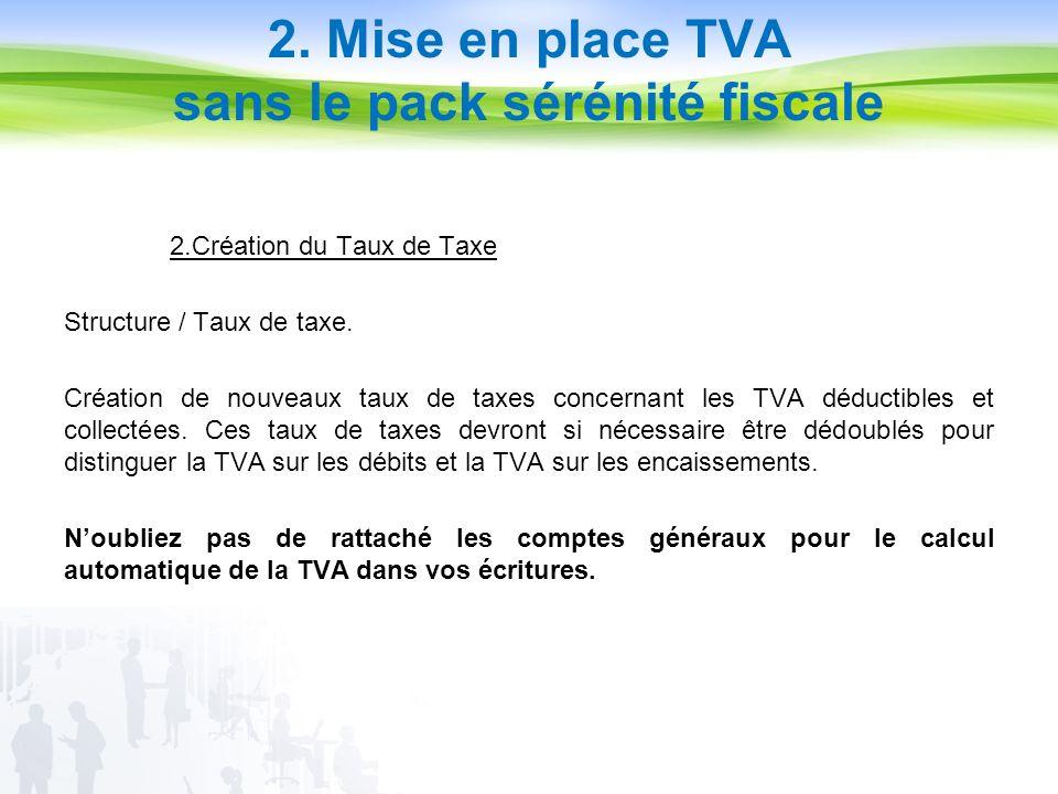 2.Création du Taux de Taxe Structure / Taux de taxe.