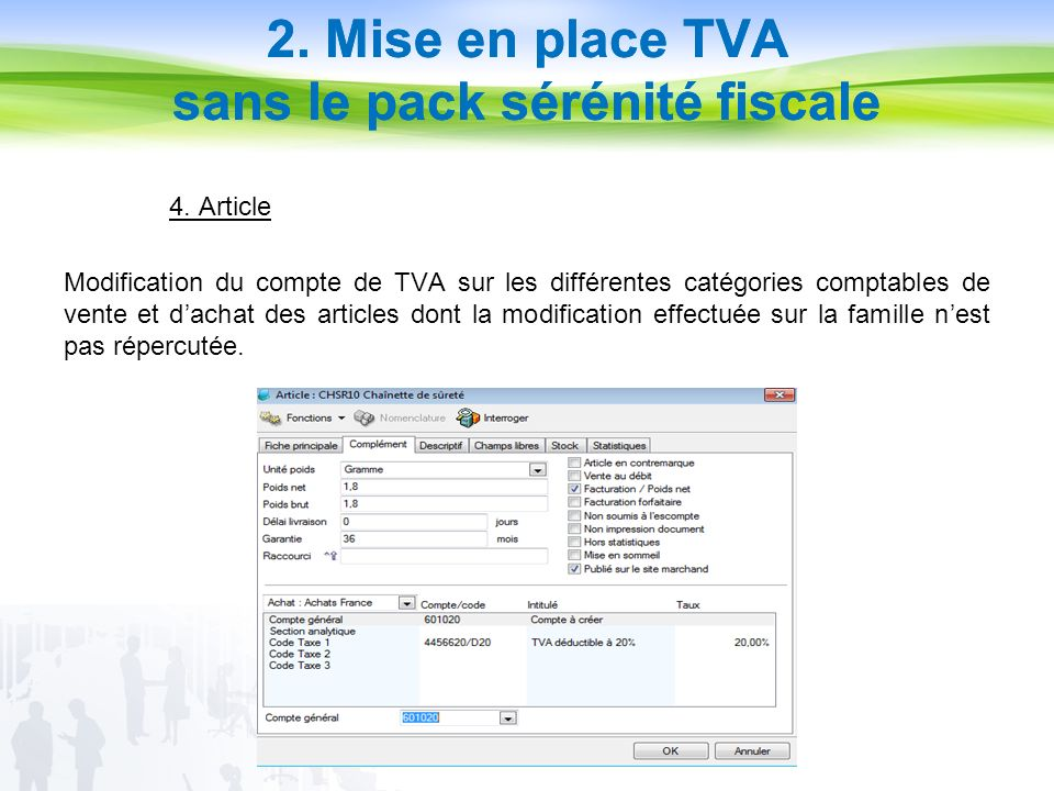 4. Article Modification du compte de TVA sur les différentes catégories comptables de vente et dachat des articles dont la modification effectuée sur