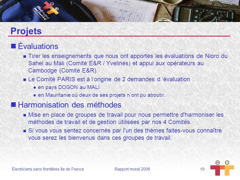 Électriciens sans frontières Ile de France Rapport moral 2006 19 Projets Évaluations Tirer les enseignements que nous ont apportés les évaluations de