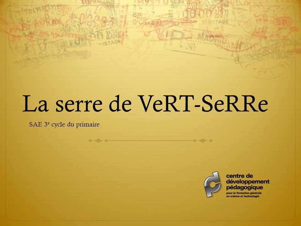 La serre de VeRT-SeRRe SAE 3 e cycle du primaire