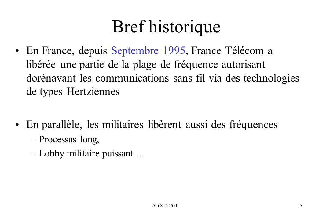 ARS 00/015 Bref historique En France, depuis Septembre 1995, France Télécom a libérée une partie de la plage de fréquence autorisant dorénavant les co