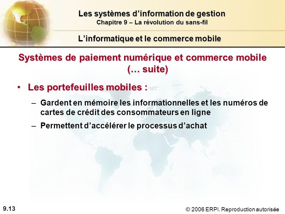 9.13 Les systèmes dinformation de gestion Chapitre 9 – La révolution du sans-fil © 2006 ERPI.