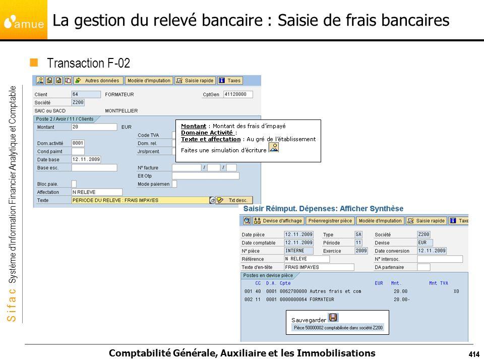 S i f a c Système dInformation Financier Analytique et Comptable Comptabilité Générale, Auxiliaire et les Immobilisations 414 La gestion du relevé ban