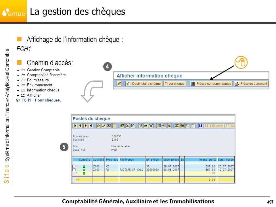 S i f a c Système dInformation Financier Analytique et Comptable Comptabilité Générale, Auxiliaire et les Immobilisations 497 Affichage de linformatio