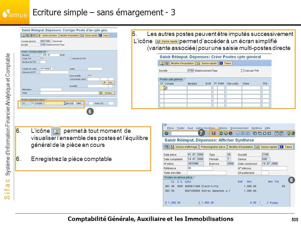 S i f a c Système dInformation Financier Analytique et Comptable Comptabilité Générale, Auxiliaire et les Immobilisations 505 6.Licône permet à tout m